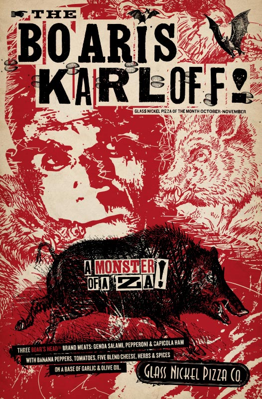 Poster design for Glass Nickel Pizza's Pizza of The Month, The Boaris Karloff
