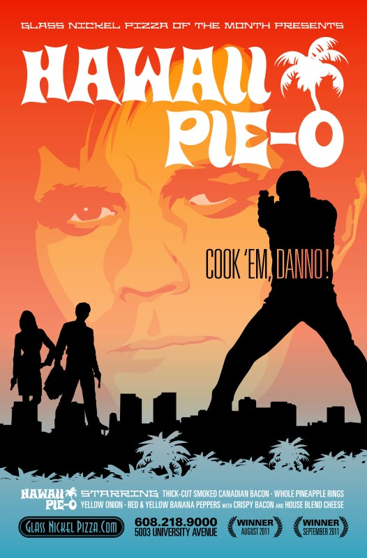 Poster design for Glass Nickel Pizza's Pizza of The Month, Hawaii Pie-O